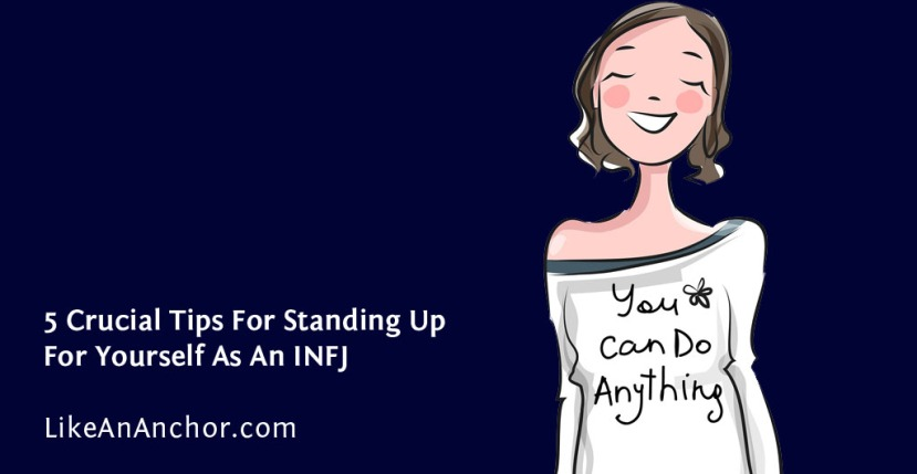 5 Crucial Tips For Standing Up For Yourself As An INFJ