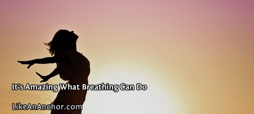 It's Amazing What Breathing CanDo
