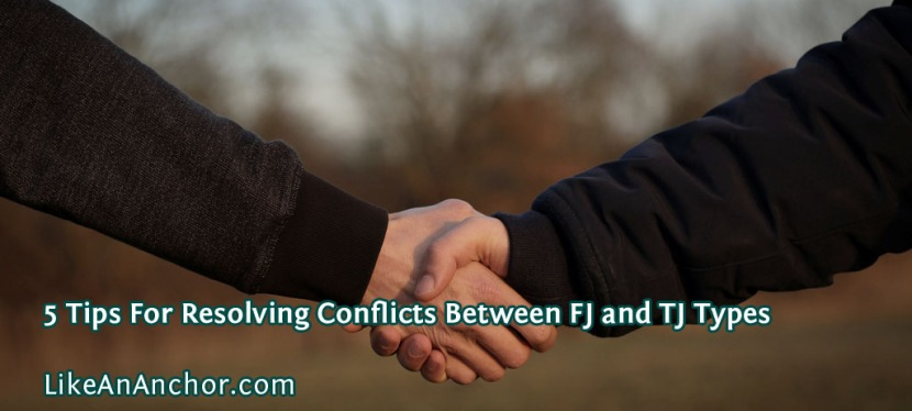 5 Tips For Resolving Conflicts Between FJ and TJTypes