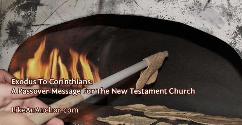 Exodus To Corinthians: A Passover Message For The New TestamentChurch