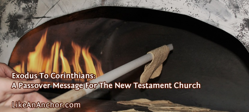 Exodus To Corinthians: A Passover Message For The New Testament Church