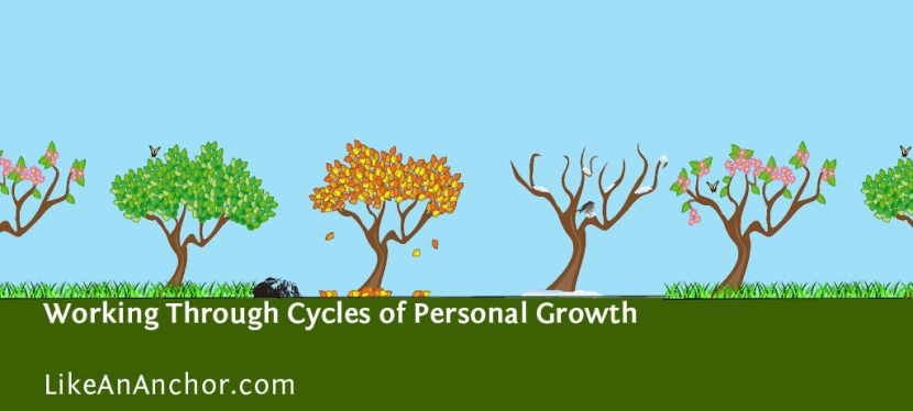 Working Through Cycles of PersonalGrowth