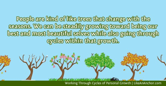 Working Through Cycles of Personal Growth | LikeAnAnchor.com