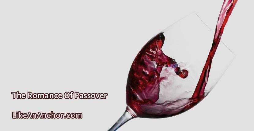 The Romance OfPassover