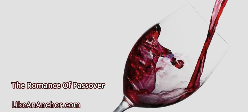 The Romance Of Passover