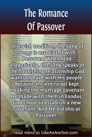 The Romance Of Passover | LikeAnAnchor.com