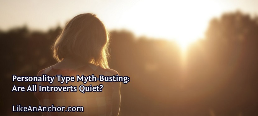 Personality Type Myth-Busting: Are All IntrovertsQuiet?