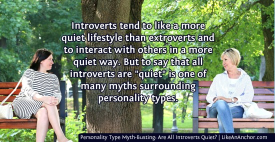 Personality Type Myth-Busting: Are All Introverts Quiet? | LikeAnAnchor.com