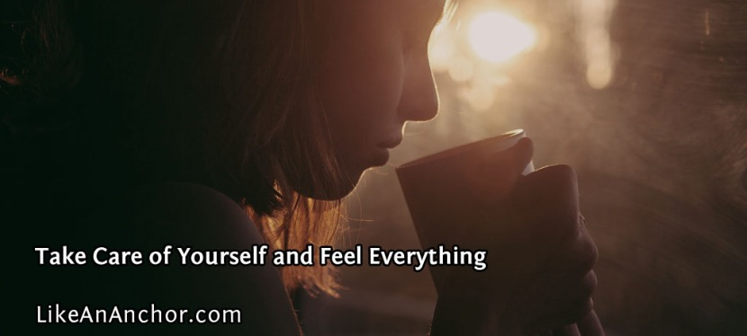 Take Care of Yourself and FeelEverything
