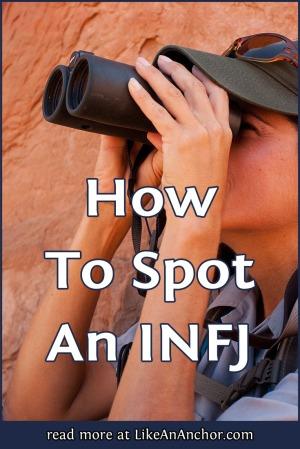 How To Spot An INFJ   LikeAnAnchor.com