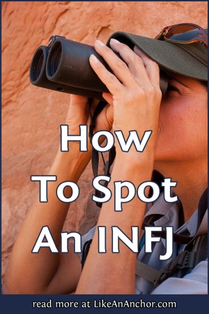 How To Spot An INFJ | LikeAnAnchor.com