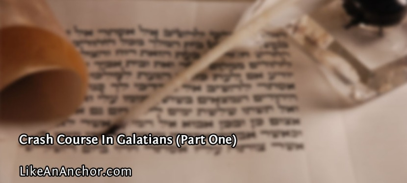 Crash Course In Galatians (Part One)