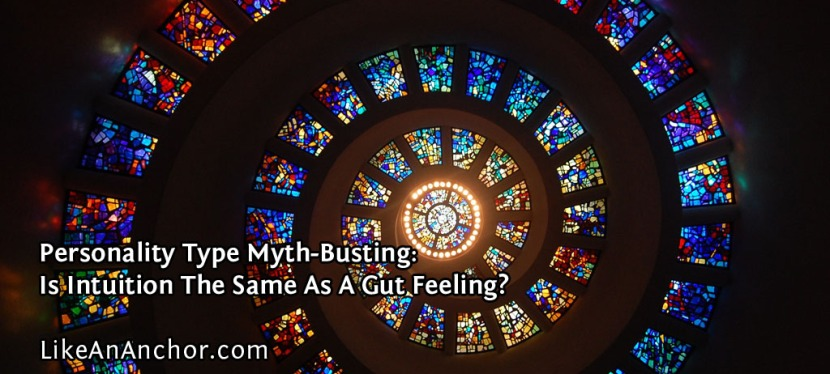Personality Type Myth-Busting: Is Intuition The Same As A Gut Feeling?