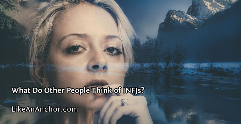 What Do Other People Think of INFJs?