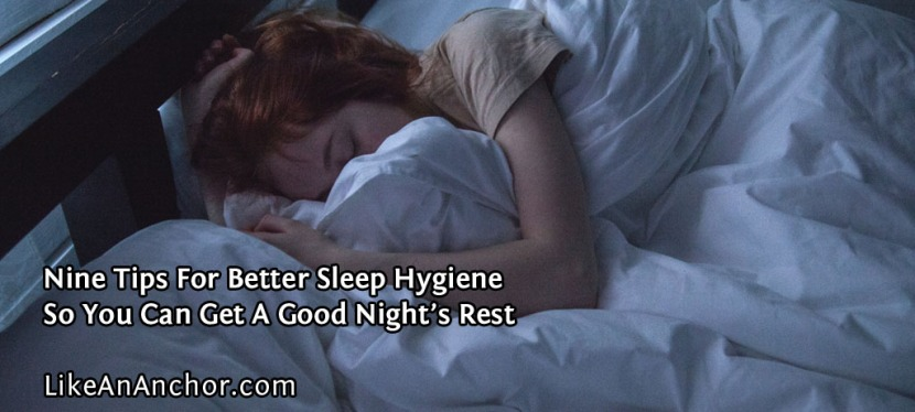Nine Tips For Better Sleep Hygiene So You Can Get A Good Night's Rest