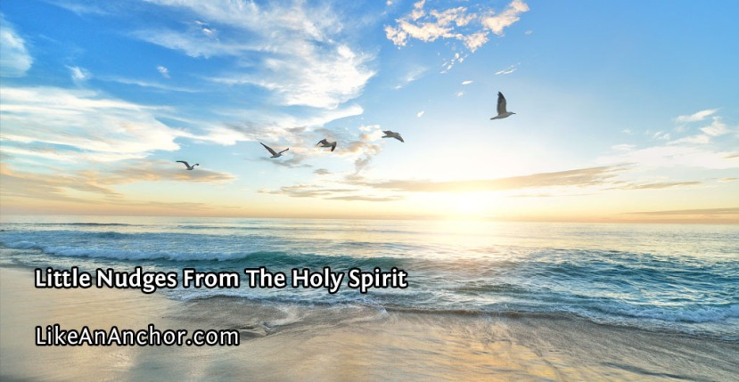 Little Nudges From The HolySpirit