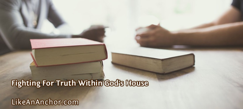 Fighting For Truth Within God's House