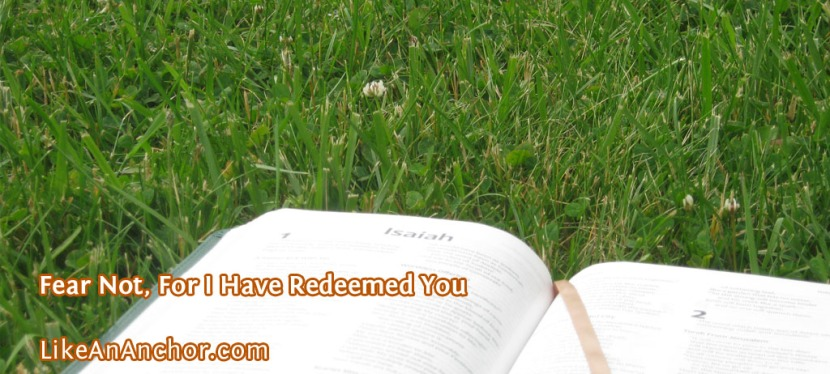 Fear Not, For I Have Redeemed You