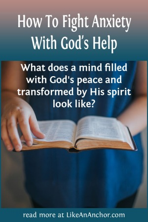 How To Fight Anxiety With God's Help   LikeAnAnchor.com