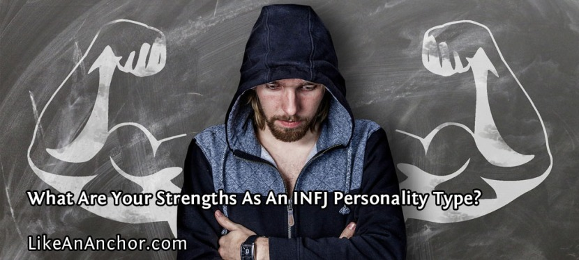 What Are Your Strengths As An INFJ Personality Type?