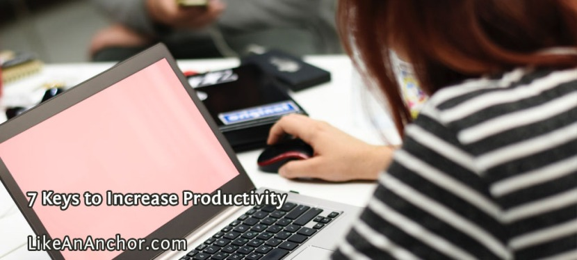 7 Keys to Increase Productivity