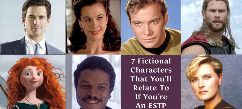 7 Fictional Characters That You'll Relate To If You're AnESTP