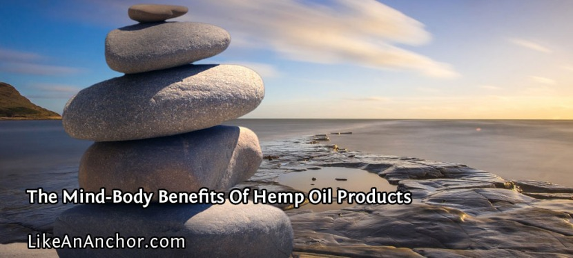 The Mind-Body Benefits Of Hemp Oil Products