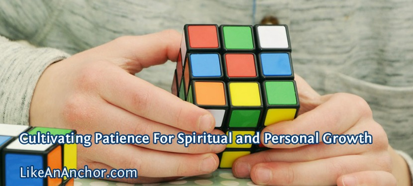 Cultivating Patience For Spiritual and Personal Growth