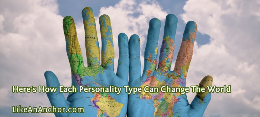 Here's How Each Personality Type Can Change The World