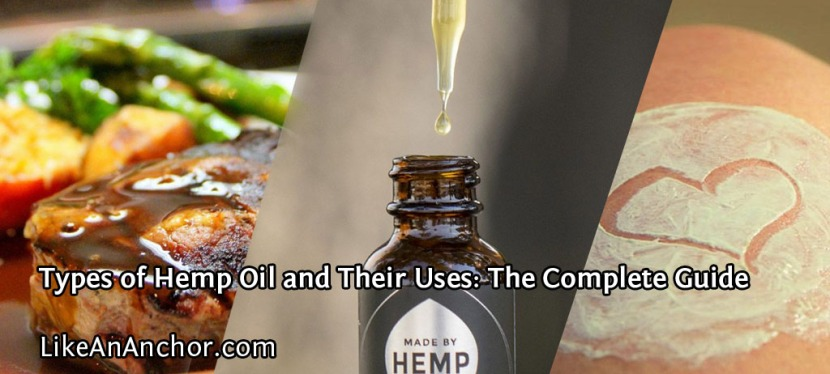 Types of Hemp Oil and Their Uses: The Complete Guide