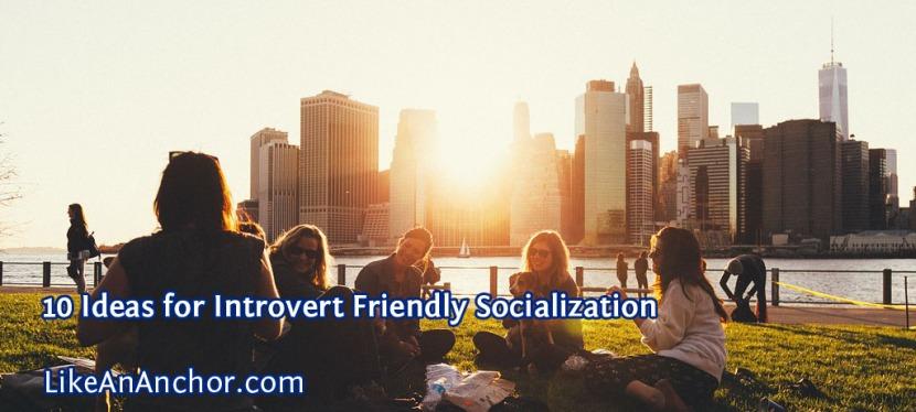 10 Ideas for Introvert FriendlySocialization