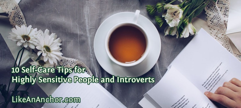 10 Self-Care Tips for Highly Sensitive People and Introverts