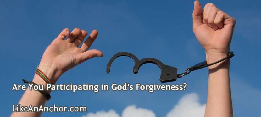 Are You Participating in God's Forgiveness?