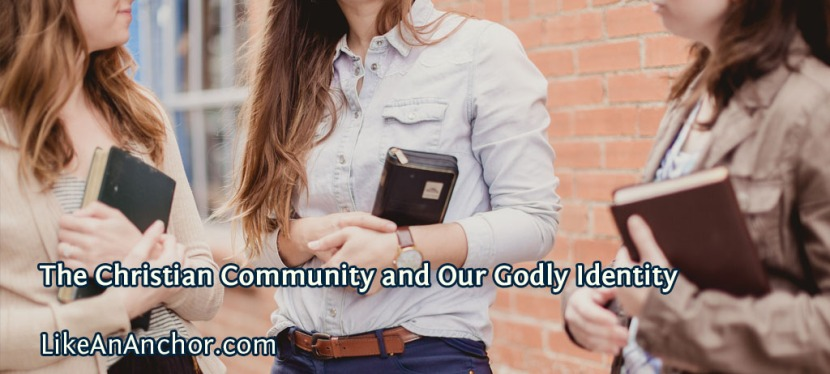 The Christian Community and Our GodlyIdentity