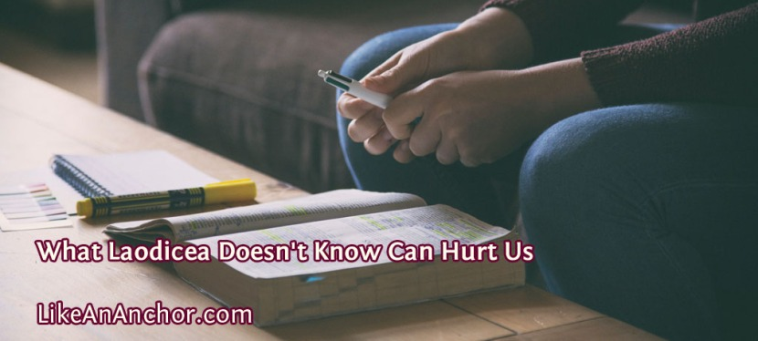 What Laodicea Doesn't Know Can HurtUs