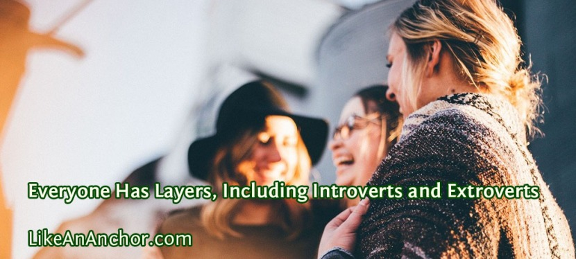 Everyone Has Layers, Including Introverts and Extroverts