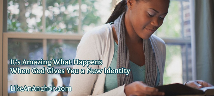 It's Amazing What Happens When God Gives You A New Identity