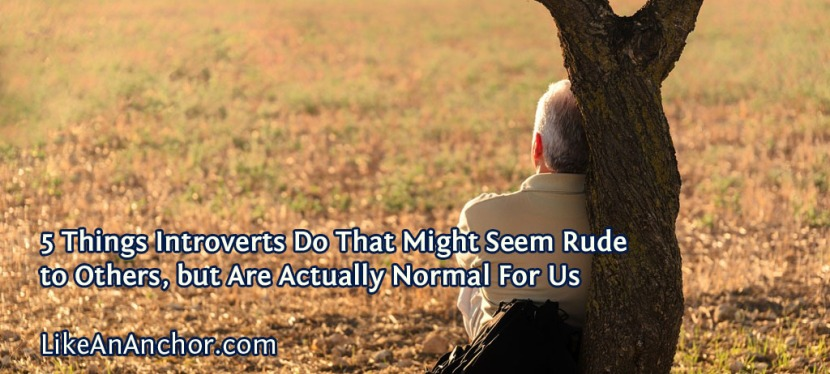 5 Things Introverts Do That Might Seem Rude to Others, but Are Actually Normal For Us