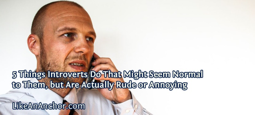 5 Things Introverts Do That Might Seem Normal to Them, but Are Actually Rude or Annoying