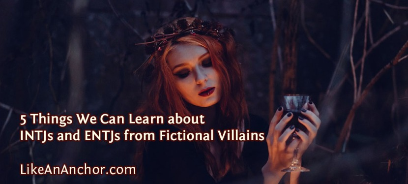 5 Things We Can Learn about INTJs and ENTJs from FictionalVillains