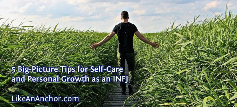 5 Big-Picture Tips for Self-Care and Personal Growth as an INFJ