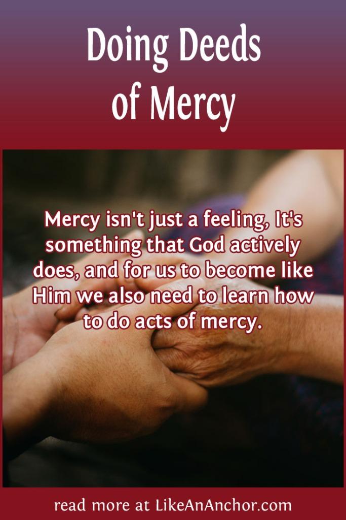 Doing Deeds of Mercy | LikeAnAnchor.com