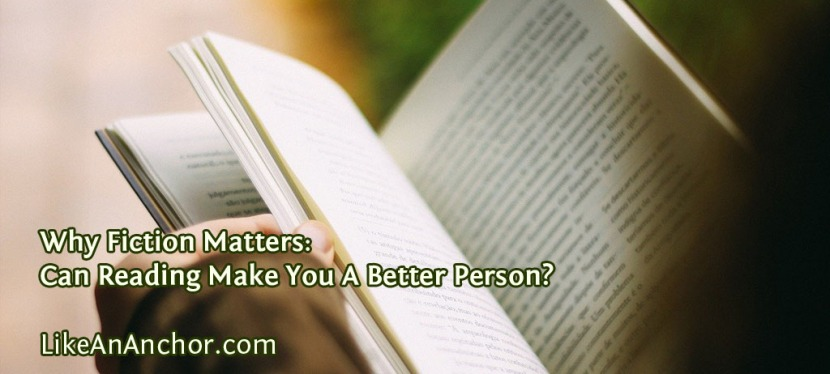 Why Fiction Matters: Can Reading Make You A Better Person?