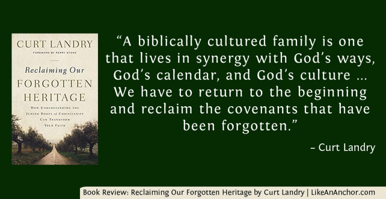 Book Review: Reclaiming Our Forgotten Heritage by Curt Landry | LikeAnAnchor.com