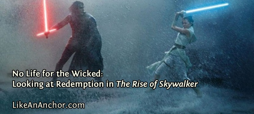 No Life for the Wicked: Looking at Redemption in The Rise of Skywalker