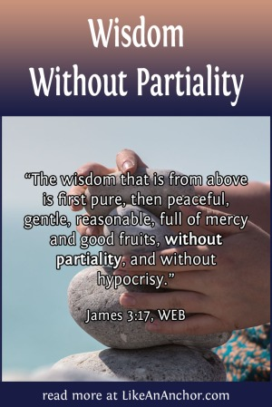 Wisdom Without Partiality | LikeAnAnchor.com