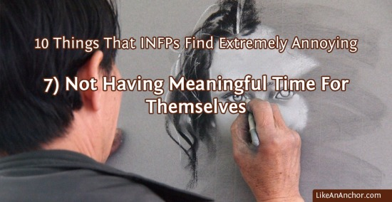 10 Things That INFPs Find Extremely Annoying | LikeAnAnchor.com