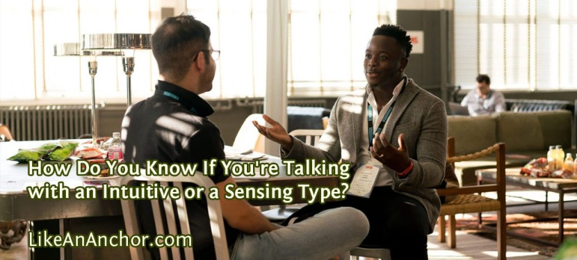 How Do You Know If You're Talking with an Intuitive or a Sensing Type?