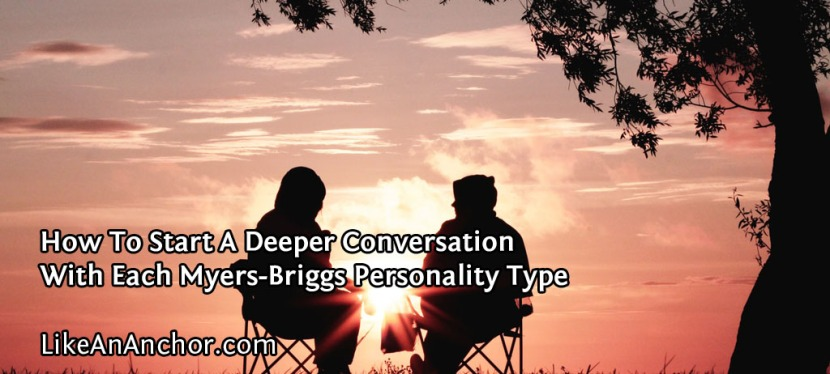 How To Start A Deeper Conversation With Each Myers-Briggs® Personality Type