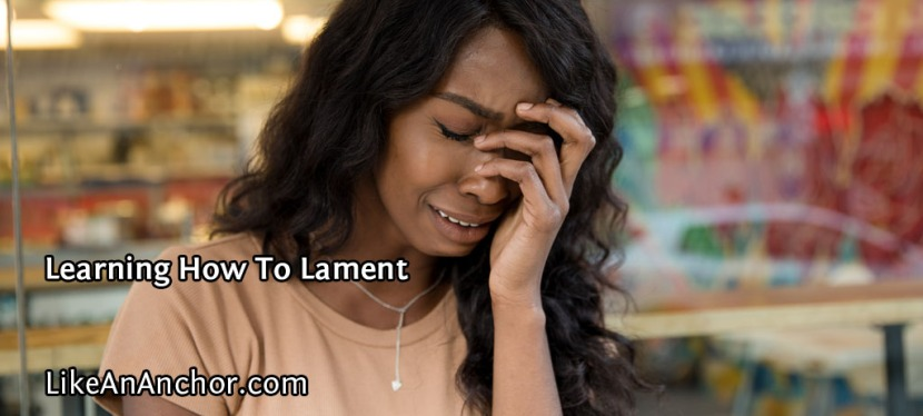 Learning How To Lament